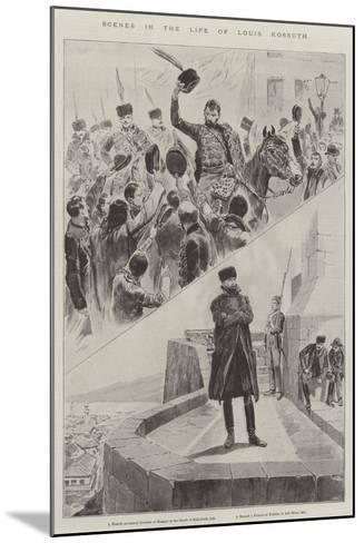 Scenes in the Life of Louis Kossuth--Mounted Giclee Print