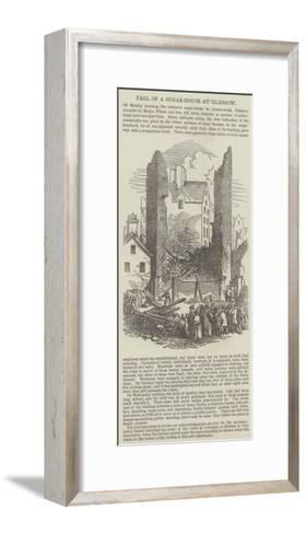 Fall of a Sugar-House at Glasgow--Framed Art Print
