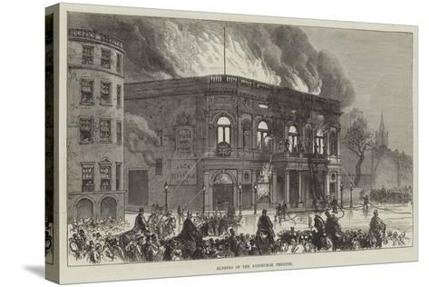 Burning of the Edinburgh Theatre--Stretched Canvas Print
