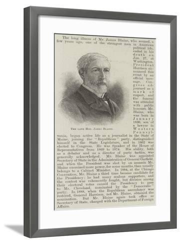The Late Honourable James Blaine--Framed Art Print