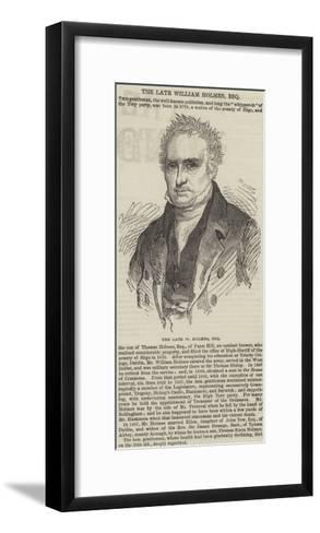 The Late William Holmes, Esquire--Framed Art Print