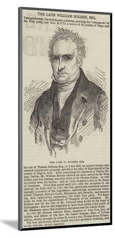 The Late William Holmes, Esquire--Mounted Giclee Print