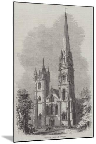 Llandaff Cathedral Restored--Mounted Giclee Print