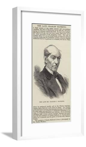 The Late Mr Charles J Mathews--Framed Art Print