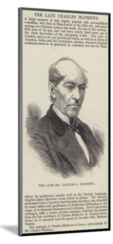 The Late Mr Charles J Mathews--Mounted Giclee Print