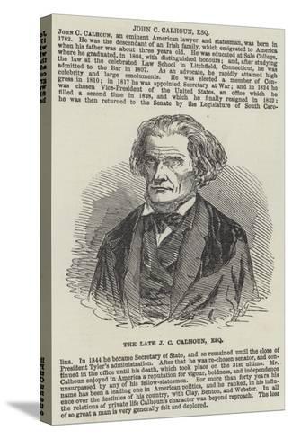 The Late J C Calhoun, Esquire--Stretched Canvas Print
