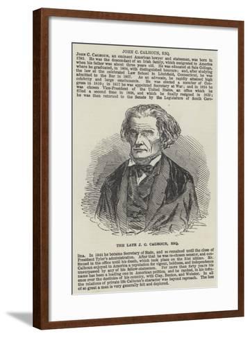 The Late J C Calhoun, Esquire--Framed Art Print