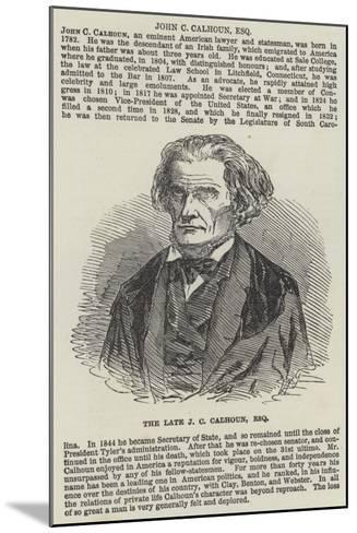 The Late J C Calhoun, Esquire--Mounted Giclee Print