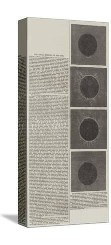 The Total Eclipse of the Sun--Stretched Canvas Print