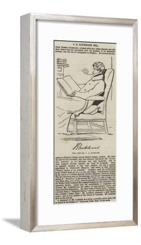 The Late Mr J G Lockhart--Framed Art Print