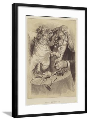 Feel My Teeth--Framed Art Print