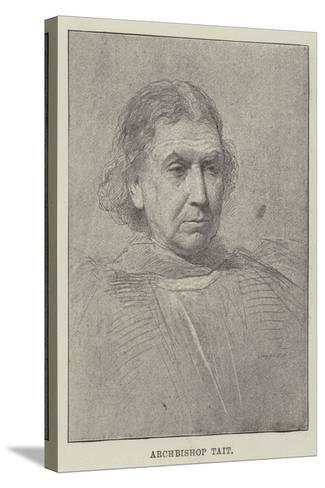 Archbishop Tait--Stretched Canvas Print