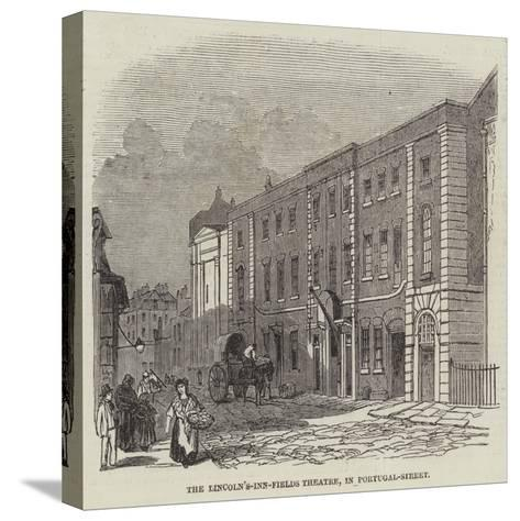 The Lincoln's-Inn-Fields Theatre, in Portugal-Street--Stretched Canvas Print