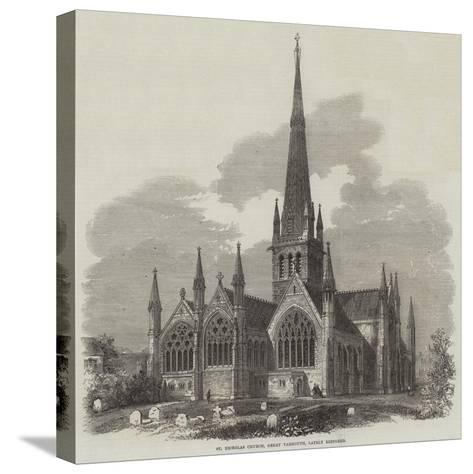St Nicholas Church, Great Yarmouth, Lately Restored--Stretched Canvas Print