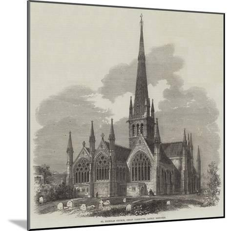 St Nicholas Church, Great Yarmouth, Lately Restored--Mounted Giclee Print