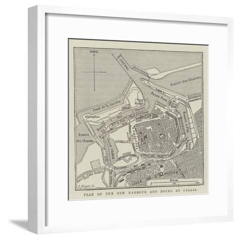 Plan of the New Harbour and Docks at Calais--Framed Art Print