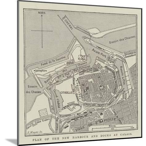 Plan of the New Harbour and Docks at Calais--Mounted Giclee Print