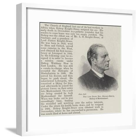 The Late Right Reverend Knight-Bruce, Bishop of Mashonaland--Framed Art Print