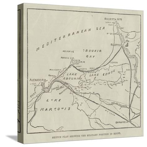 Sketch Plan Showing the Military Position in Egypt--Stretched Canvas Print