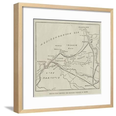 Sketch Plan Showing the Military Position in Egypt--Framed Art Print