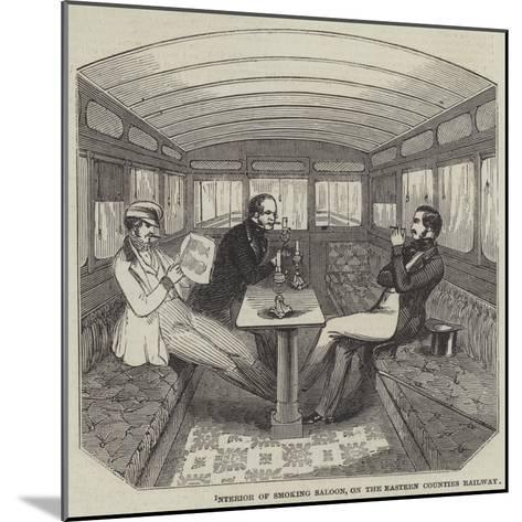 Interior of Smoking Saloon, on the Eastern Counties Railway--Mounted Giclee Print