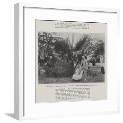 Sir Robert B Llewelyn, the New Governor of the Windward Islands--Framed Art Print