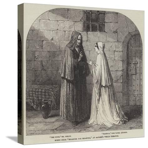 Scene from Measure for Measure, at Sadler's Wells Theatre--Stretched Canvas Print