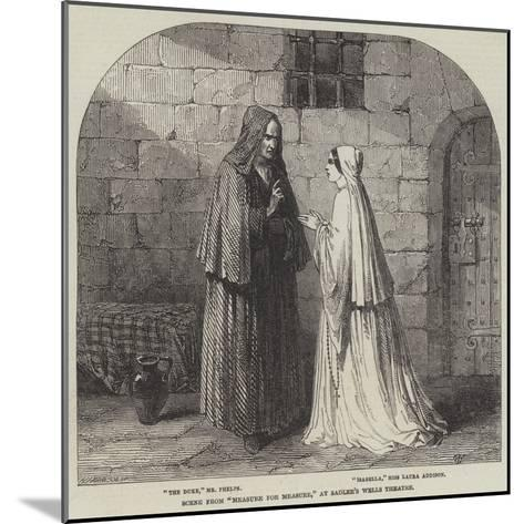Scene from Measure for Measure, at Sadler's Wells Theatre--Mounted Giclee Print