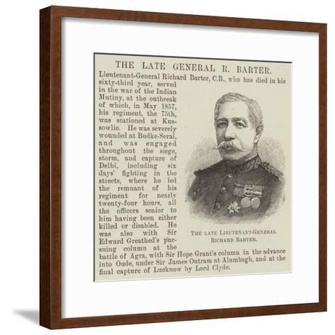 The Late Lieutenant-General Richard Barter--Framed Art Print