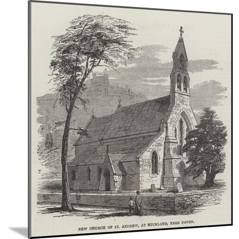 New Church of St Andrew, at Buckland, Near Dover--Mounted Giclee Print