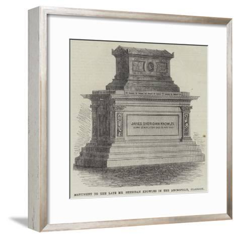 Monument to the Late Mr Sheridan Knowles in the Necropolis, Glasgow--Framed Art Print