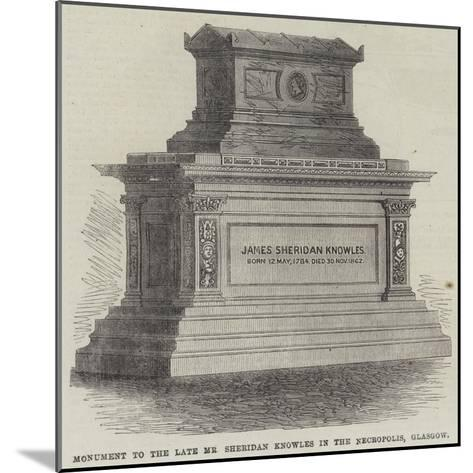 Monument to the Late Mr Sheridan Knowles in the Necropolis, Glasgow--Mounted Giclee Print