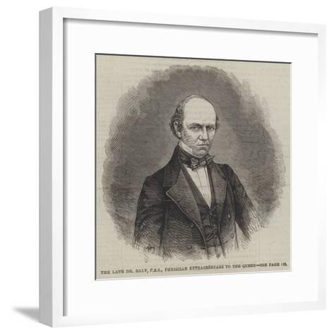 The Late Dr Baly, Physician Extraordinary to the Queen--Framed Art Print