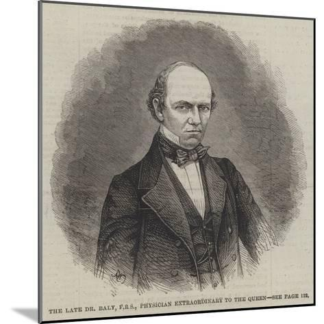 The Late Dr Baly, Physician Extraordinary to the Queen--Mounted Giclee Print