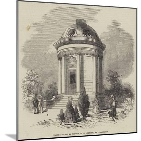 Temple Erected in Honour of Dr Jephson, at Leamington--Mounted Giclee Print
