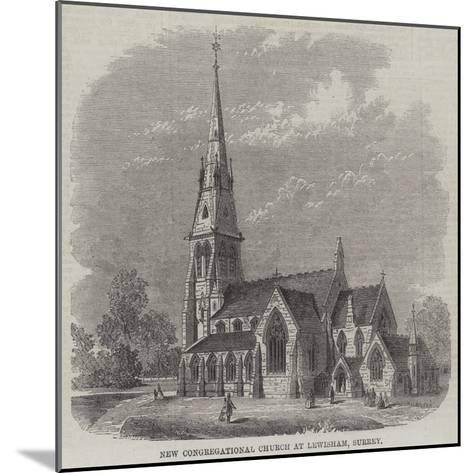 New Congregational Church at Lewisham, Surrey--Mounted Giclee Print