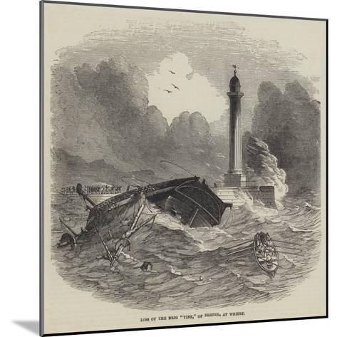 Loss of the Brig Vine, of Bristol, at Whitby--Mounted Giclee Print