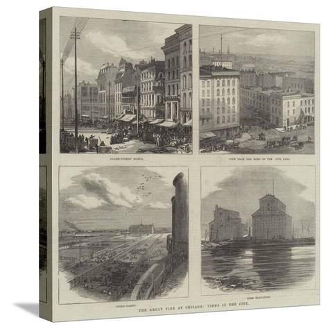 The Great Fire at Chicago, Views in the City--Stretched Canvas Print