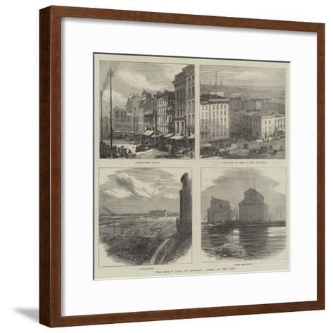 The Great Fire at Chicago, Views in the City--Framed Art Print