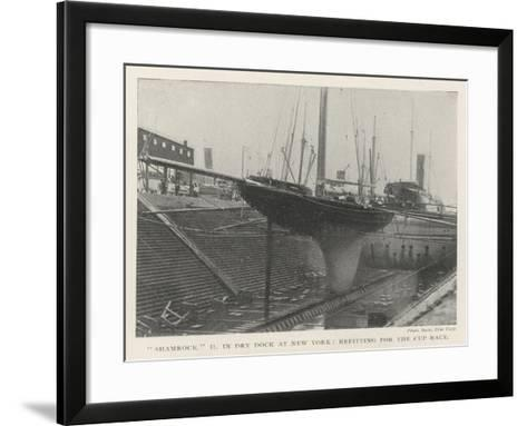 Shamrock II in Dry Dock at New York, Refitting for the Cup Race--Framed Art Print