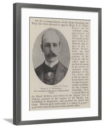 Major E F Wodehouse, New Assistant Commissioner of Metropolitan Police--Framed Art Print