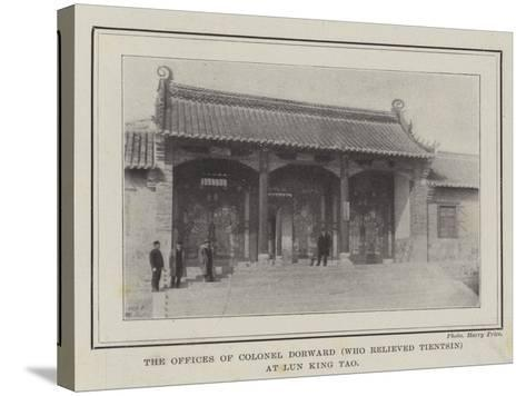 The Offices of Colonel Dorward (Who Relieved Tientsin) at Lun King Tao--Stretched Canvas Print