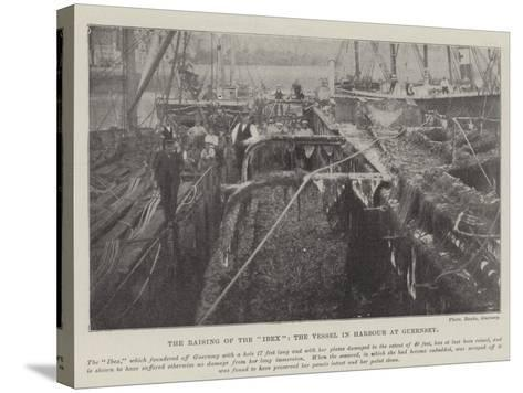 The Raising of the Ibex, the Vessel in Harbour at Guernsey--Stretched Canvas Print