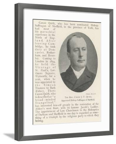 The Reverend Canon J U Quirk, Appointed Bishop-Suffragan of Sheffield--Framed Art Print