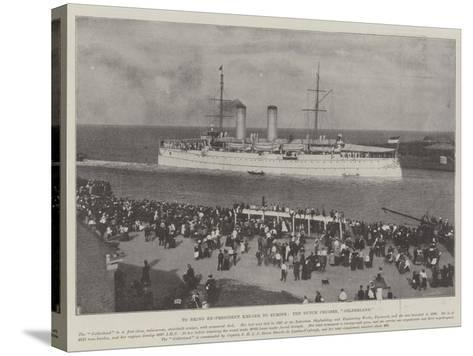 To Bring Ex-President Kruger to Europe, the Dutch Cruiser, Gelderland--Stretched Canvas Print