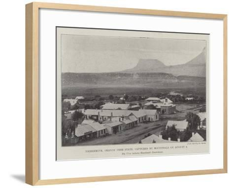 Harrismith, Orange Free State, Captured by Macdonald on 4 August--Framed Art Print