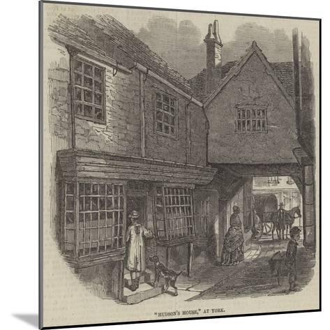 Hudson's House, at York--Mounted Giclee Print