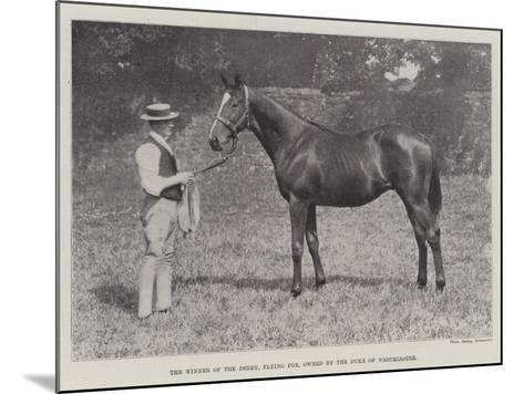 The Winner of the Derby, Flying Fox, Owned by the Duke of Westminster--Mounted Giclee Print