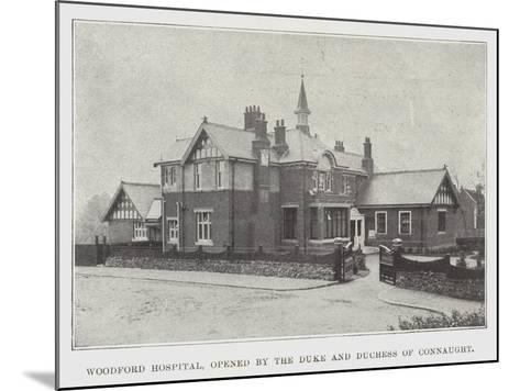 Woodford Hospital, Opened by the Duke and Duchess of Connaught--Mounted Giclee Print