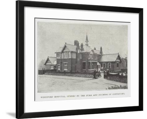 Woodford Hospital, Opened by the Duke and Duchess of Connaught--Framed Art Print